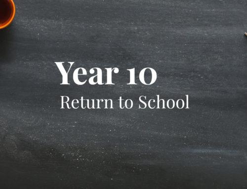 Year 10 – Return to School